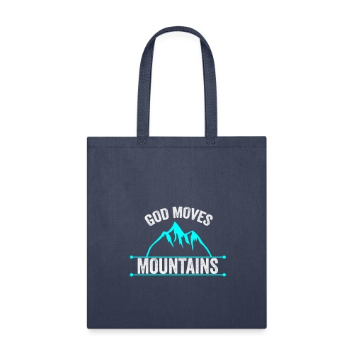 God Moves Mountains - Tote Bag