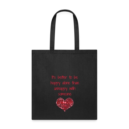 it's better to be happy alone - Tote Bag