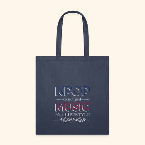 Kpop is not just Music is a Lifestyle - Tote Bag