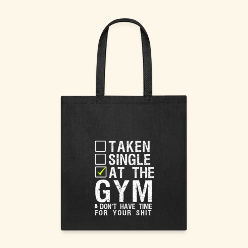 Taken Single At The Gym - Tote Bag