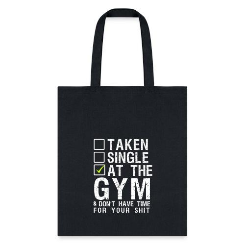Taken Single At The Gym - Tote Bag