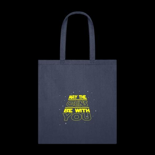MAY THE GAIN - Tote Bag