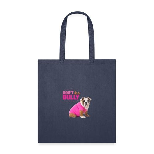 Bully T-Shirt so cute - DON'T be a BULLY - Tote Bag