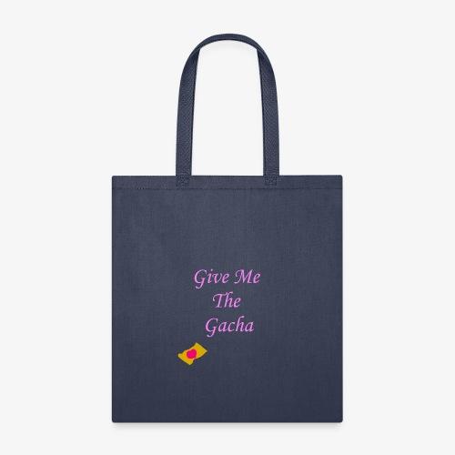 Give Me The Gacha - Tote Bag