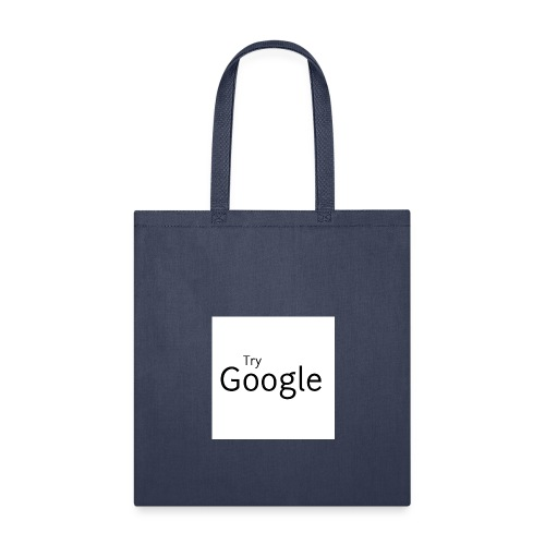 Try Google - Tote Bag