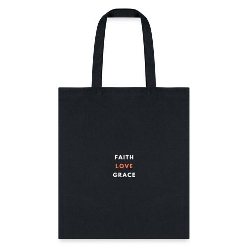 Faith Love Grace (Bold) - Tote Bag