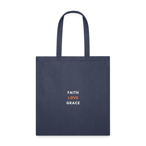 Faith Love Grace (Bold) - Tote Bag