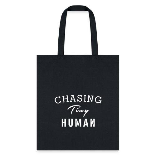 Mom Shirt, Chasing Tiny Human - Tote Bag