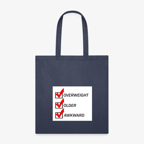 Overweight, Older, Awkward - Tote Bag