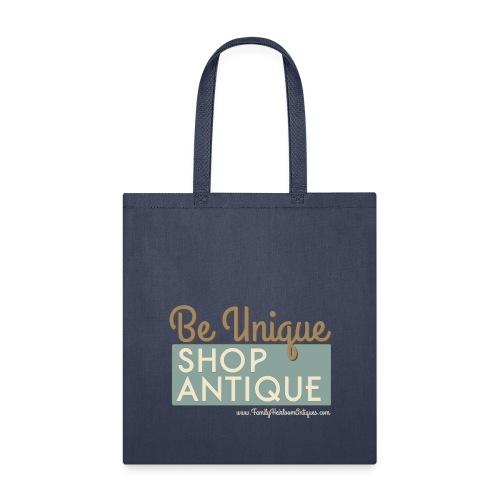 Be Unique, Shop Antique - Tote Bag