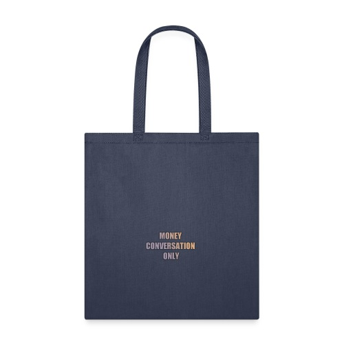 Money conversation only - Tote Bag