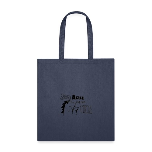 Say Agile one more time - Tote Bag