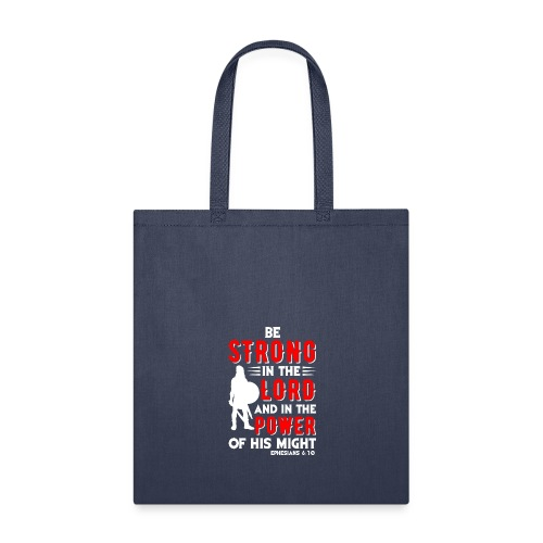 Strength of The Lord - Tote Bag