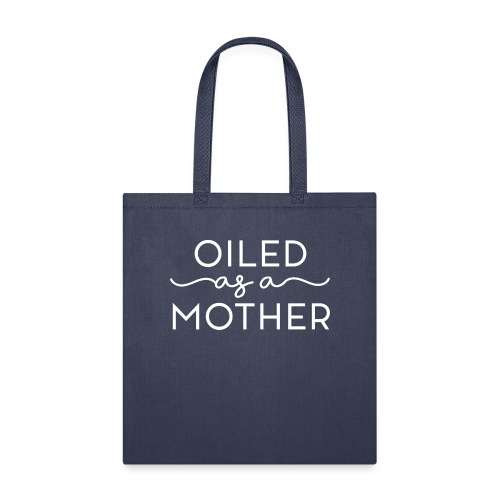 Oiled as a Mother - Tote Bag