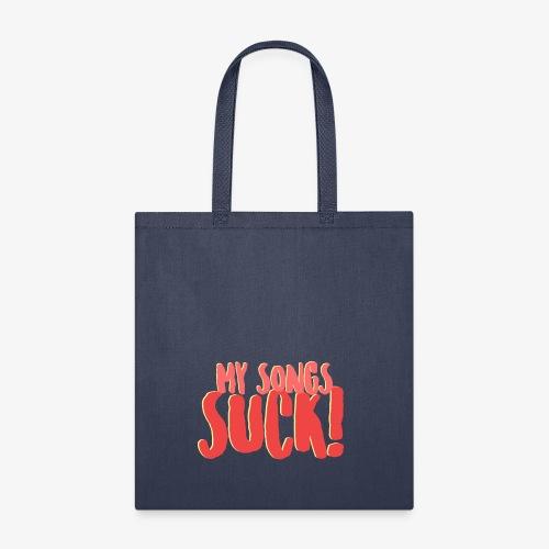 My Songs Suck Logo - Tote Bag