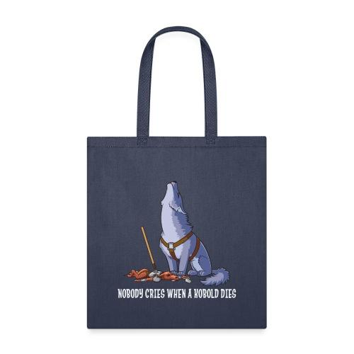 Nobody Cries When a Kobold Dies - Tote Bag