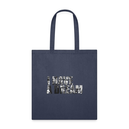 I have a dream - Martin Luther King Jr. - Tote Bag