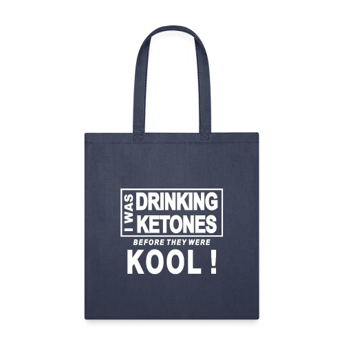 I was drinking ketones before they were kool - Tote Bag