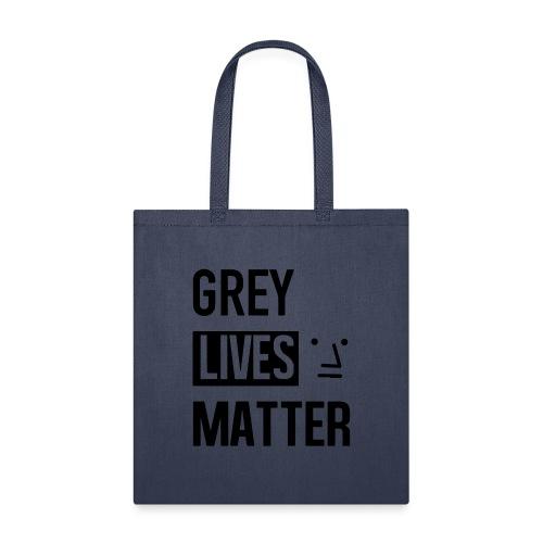Grey Lives Matter - Tote Bag