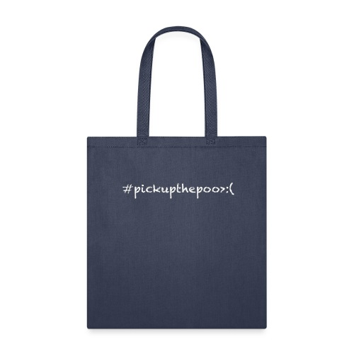 Pick up the poo dog shirt - Tote Bag