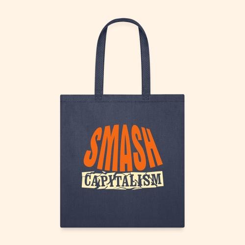 Smash Capitalism - Tote Bag