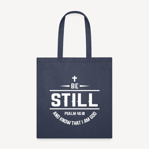 BE STILL AND KNOW THAT I AM GOD - Tote Bag