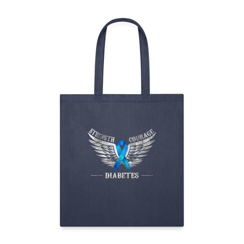 Diabetes - Strength and Courage - Tote Bag