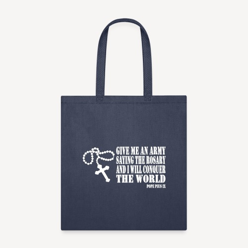 Give me an Army saying the Rosary.... - Tote Bag