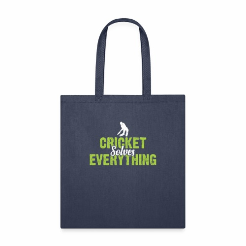 CRICKET SOLVES EVERYTHING - Tote Bag