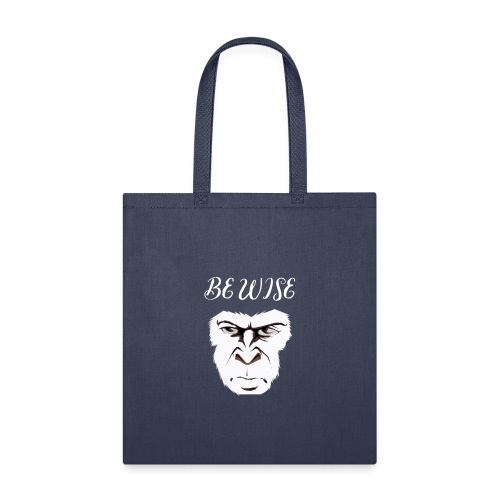 Be Wise - Tote Bag