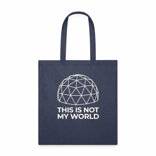 This Is Not My World - Tote Bag