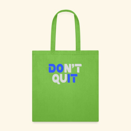 DON'T QUIT #2 - Tote Bag