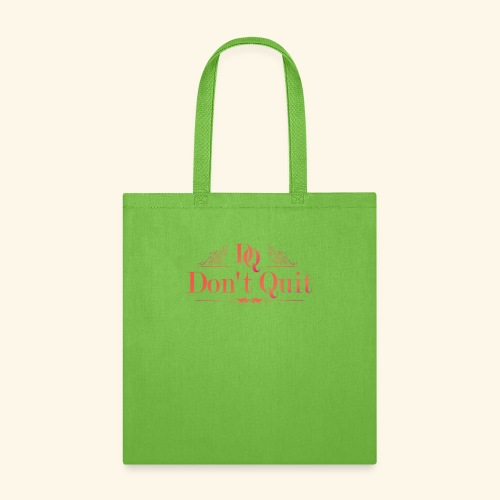 DON'T QUIT #3 - Tote Bag