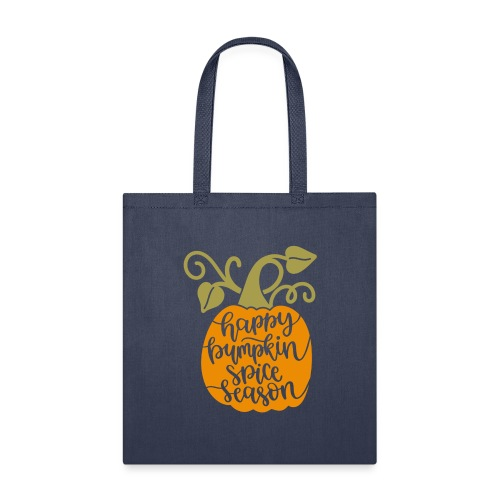 happy pumpkin spice season - Tote Bag