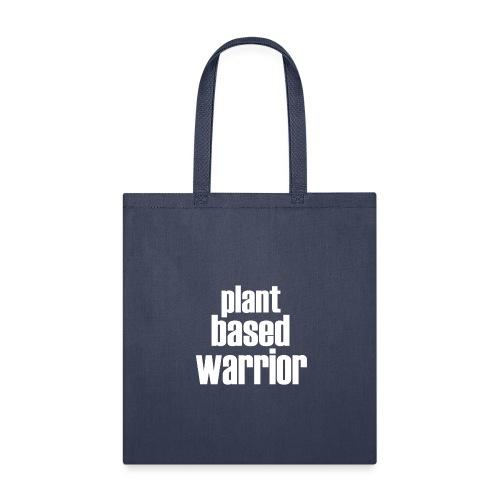 Plant Based Warrior - Tote Bag