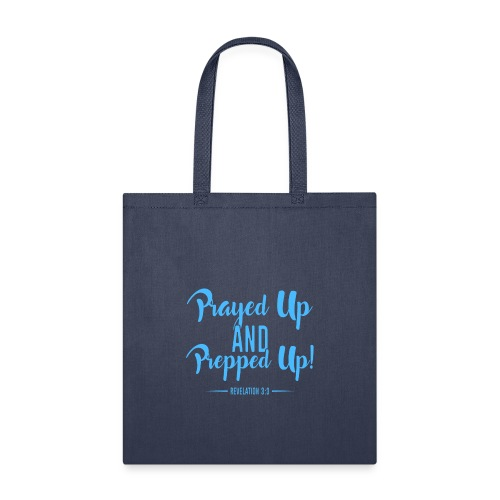 Prayed Up and Prepped Up - Tote Bag