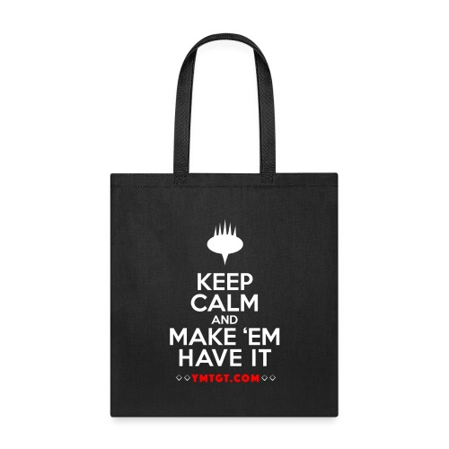 Keep Calm and Make 'em have it - Tote Bag