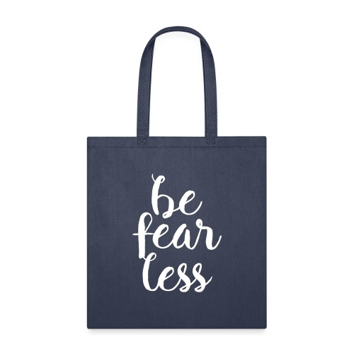 Be Fearless - Tote Bag