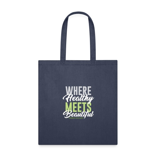 Where Healthy Meets Beautiful - Tote Bag
