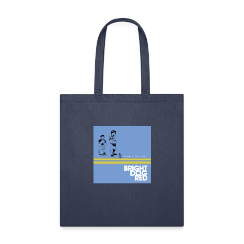 Bright Dog Red How's by You? - Tote Bag