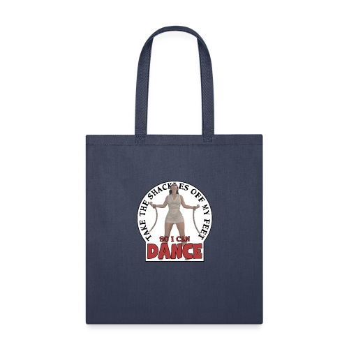 Take the shackles off my feet so I can dance - Tote Bag
