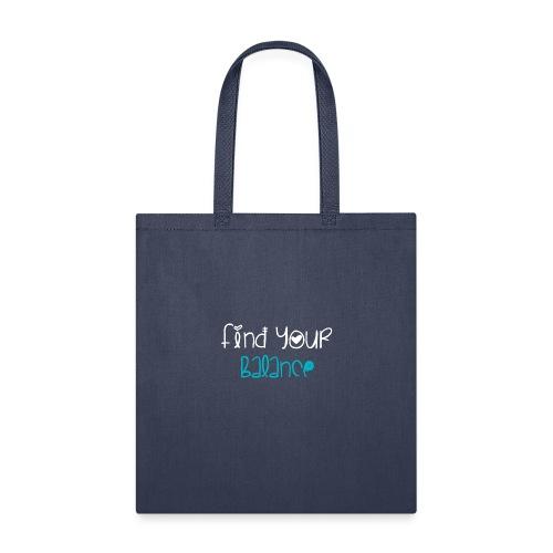 find your balance light - Tote Bag