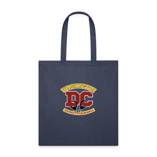 Washington DC - the District of Criminals - Tote Bag