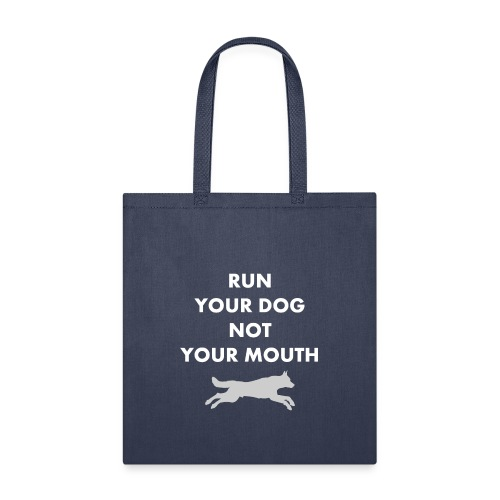 Run Your Dog Not Your Mouth (White) - Tote Bag