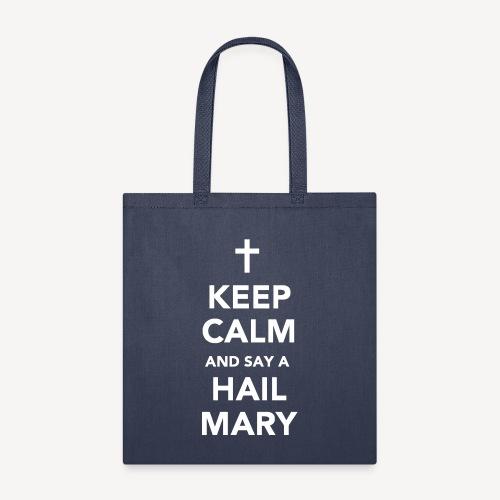 KEEP CALM AND SAY A HAIL MARY - Tote Bag