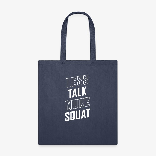 Less Talk More Squat - Tote Bag
