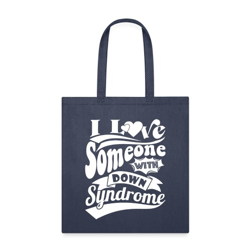I Love Someone with Down syndrome - Tote Bag