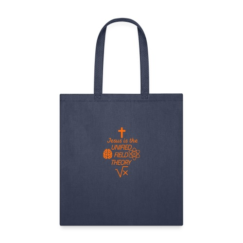 Jesus is the Unified Field Theory - Tote Bag