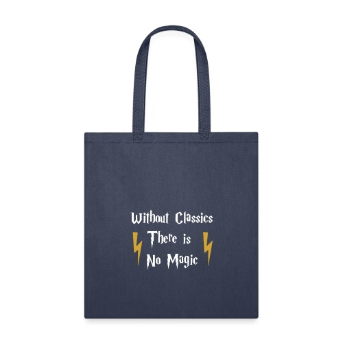 Without Classics There is No Magic - Tote Bag
