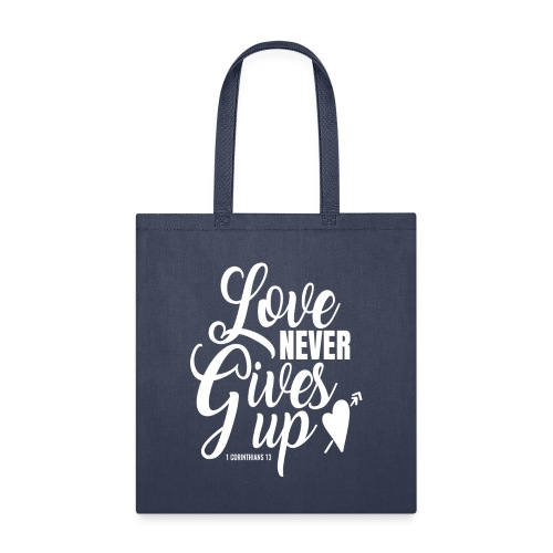 Love Never Gives Up - Tote Bag